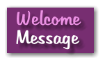 Welcome Message