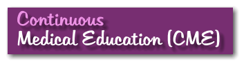 Continuous  Medical Education (CME)
